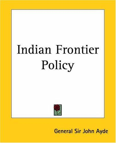 Download Indian Frontier Policy