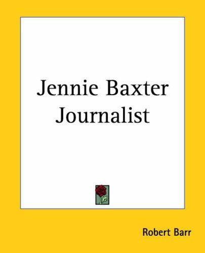 Download Jennie Baxter Journalist