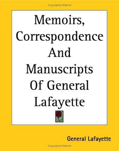 Download Memoirs, Correspondence And Manuscripts Of General Lafayette