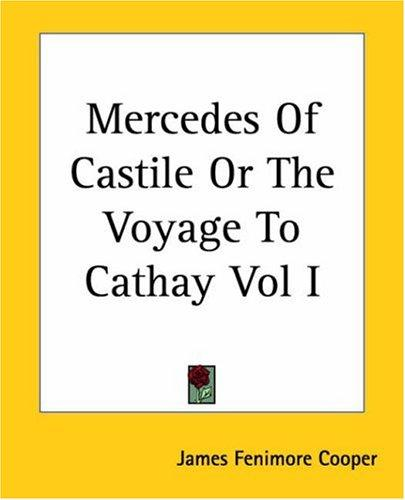 Mercedes Of Castile Or The Voyage To Cathay