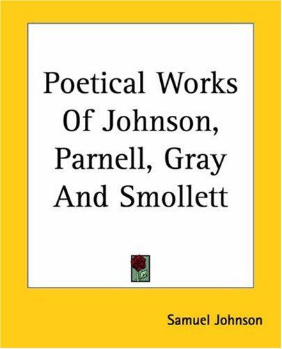 Download Poetical Works Of Johnson, Parnell, Gray And Smollett