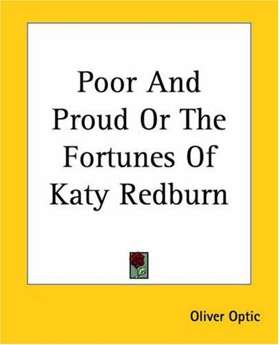 Download Poor And Proud Or The Fortunes Of Katy Redburn