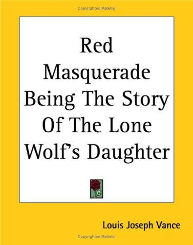 Download Red Masquerade Being The Story Of The Lone Wolf's Daughter