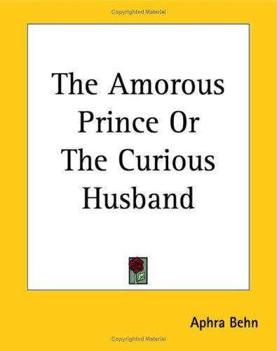 The Amorous Prince Or The Curious Husband