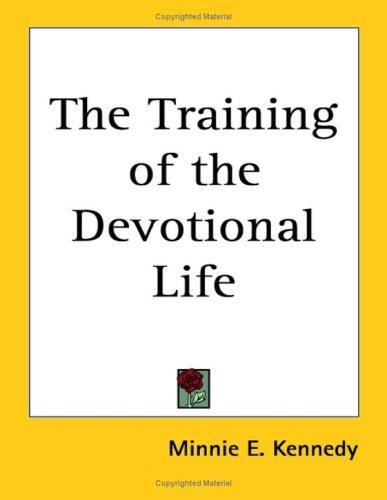 Download The Training of the Devotional Life