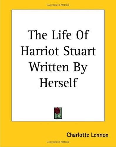 The Life of Harriot Stuart Written by Herself