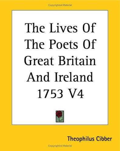 The Lives Of The Poets Of Great Britain And Ireland 1753