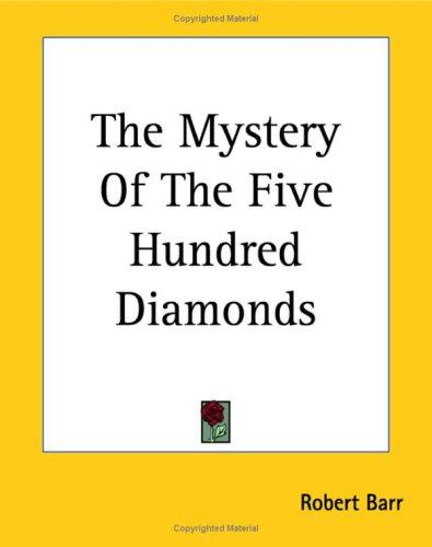 The Mystery of the Five Hundred Diamonds