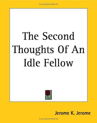 Download The Second Thoughts Of An Idle Fellow