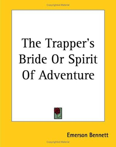 Download The Trapper's Bride or Spirit of Adventure