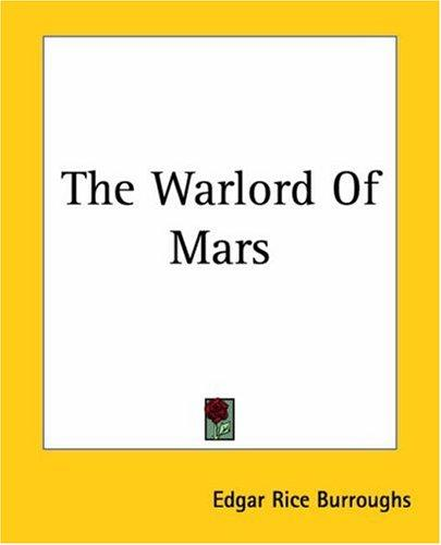 The Warlord Of Mars (Martian Tales of Edgar Rice Burroughs)