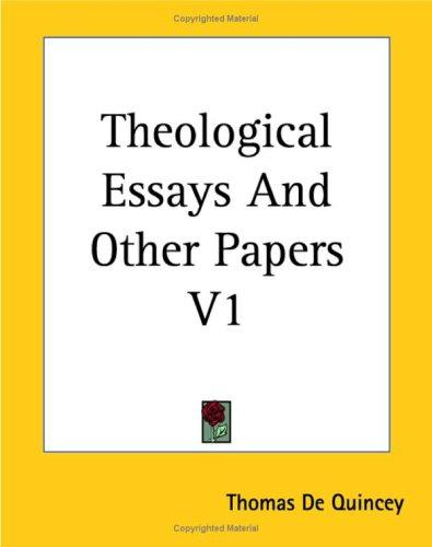Theological Essays And Other Papers