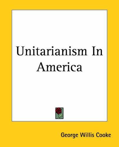 Download Unitarianism In America