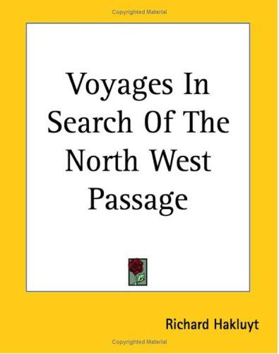 Download Voyages in Search of the North West Passage