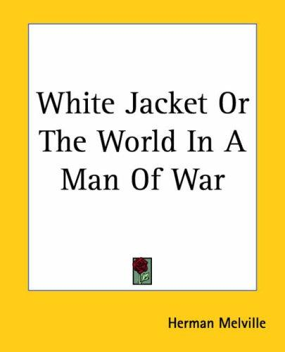 White Jacket Or The World In A Man Of War