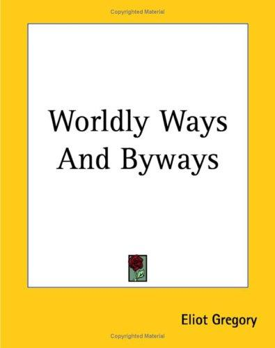 Download Worldly Ways And Byways