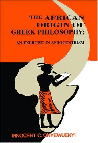 Download The African Origin of Greek Philosophy: