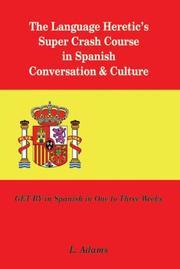 The Language Heretic's Super Crash Course in Spanish Conversation & Culture: ...