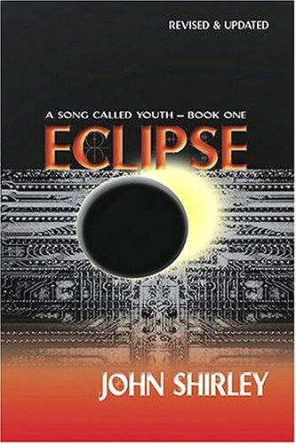 Eclipse (A Song Called Youth - Book One) (Song Called Youth) by John Shirley