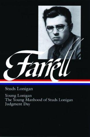 Studs Lonigan: Young Lonigan / The young manhood of Studs Lonigan / Judgment day, Farrell, James T.; Hamill, Pete (Editor)