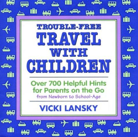 Download Trouble-Free Travel with Children