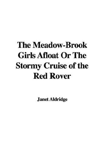 Download The Meadow-Brook Girls Afloat Or The Stormy Cruise of the Red Rover