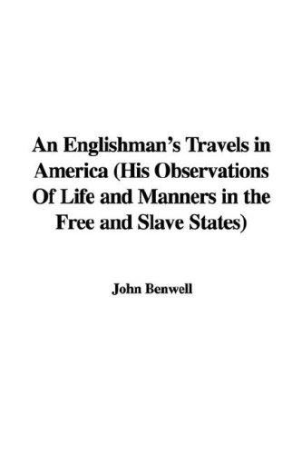 An Englishman's Travels in America (His Observations Of Life and Manners in the Free and Slave States)