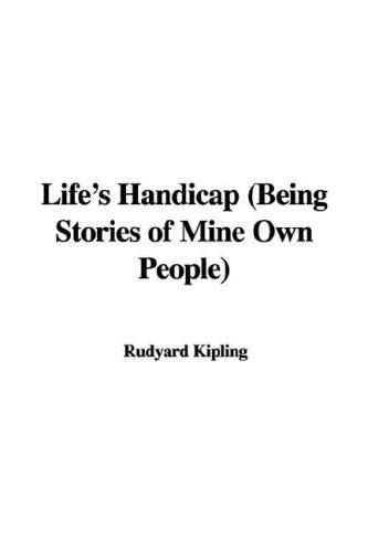Life's Handicap (Being Stories of Mine Own People)