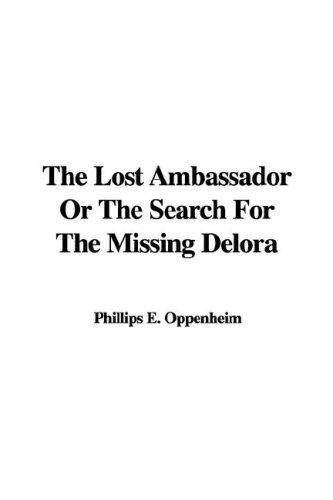 Download The Lost Ambassador Or The Search For The Missing Delora