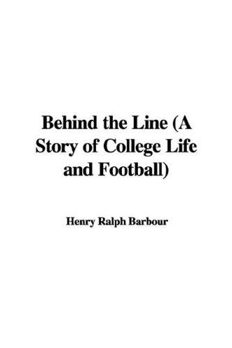 Download Behind the Line (A Story of College Life and Football)