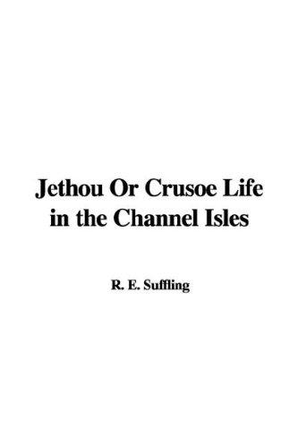 Download Jethou Or Crusoe Life in the Channel Isles