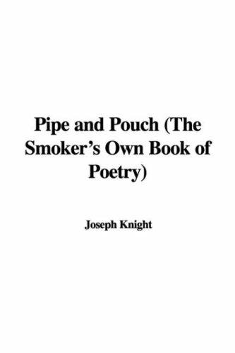 Download Pipe and Pouch (The Smoker's Own Book of Poetry)