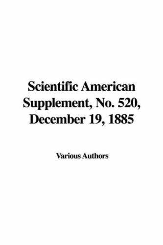 Download Scientific American Supplement, No. 520, December 19, 1885