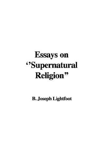 "Essays on ""Supernatural Religion"""