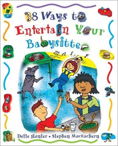 Download 38 Ways to Entertain Your Babysitter