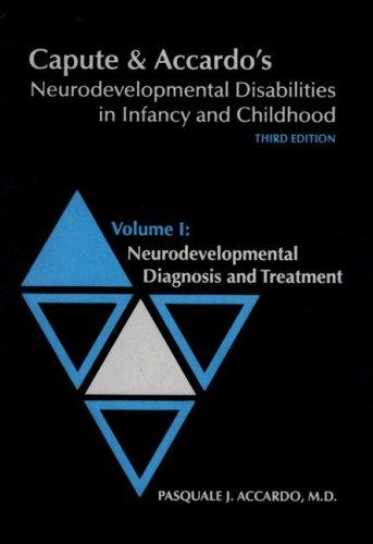 Image for Capute & Accardo's Neurodevelopmental Disabilities in Infancy and Childhood: Neurodevelopmental Diagnosis and Treatment (Volume 1)