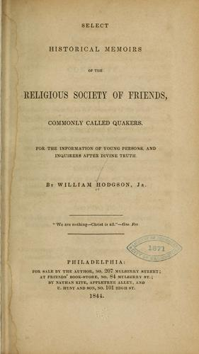 Download Select historical memoirs of the religious Society of Friends, commonly called Quakers.