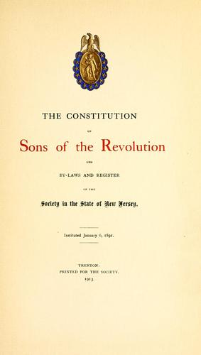 The constitution of Sons of the Revolution, and by-laws and register of the Society in the State of New Jersey.