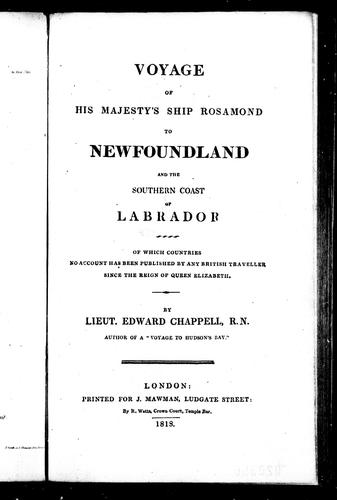 Voyage of His Majesty's ship Rosamond to Newfoundland and the southern coast of Labrador by Edward Chappell