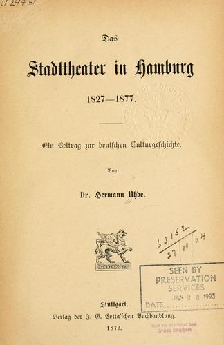 Download Das Stadttheater in Hamburg, 1827-1877.