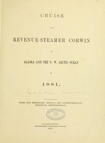 Download Cruise of the revenue steamer Corwin in Alaska and the N. W. Arctic ocean in 1881 …