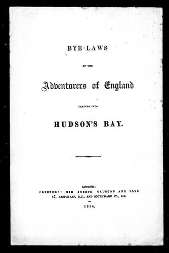 Download Bye-laws of the Adventurers of England trading into Hudson's Bay