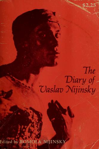 The diary of Vaslav Nijinsky.