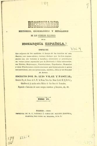 Download Diccionario histórico, genealógico y heráldico de las familias ilustres de la monarquía española …