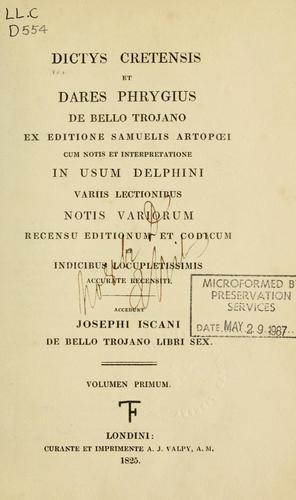 Dictys Cretensis et Dares Phrygius De bello Trojano