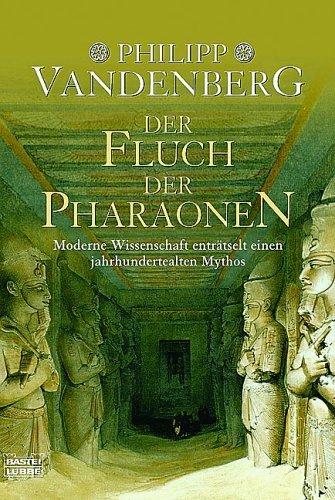Der Fluch der Pharaonen.