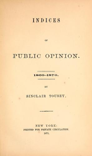 Indices of public opinion.  1860-1870.