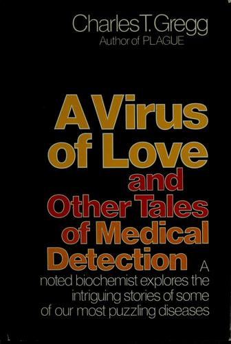 A virus of love and other tales of medical detection