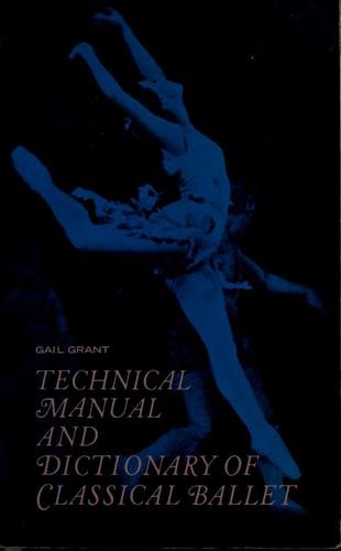 Technical manual and dictionary of classical ballet.
