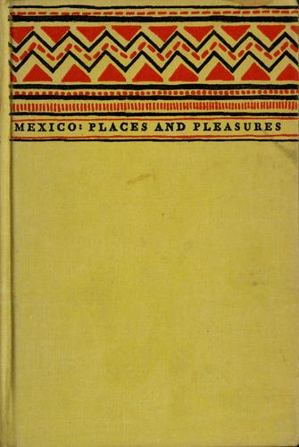 Download Mexico: places and pleasures.